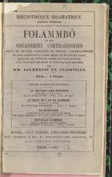 Folammbo ou les cocasseries carthaginoises pièce en quatre tableaux... de moeurs... carthaginoises, en vers de plusieurs pieds, même de plusieurs toises ; émaillée de couplets, comme les vers boiteux, avec prologue en prose et d'un français douteux par MM. Laurencin et Clairville | Laurencin ((1806-1890)). Auteur