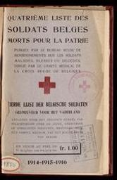 Quatrième liste des soldats belges morts pour la patrie, publiée par le Bureau belge de renseignements sur les soldats malades, blessés ou décédés, dirigé par le Comité médical de la Croix-Rouge de Belgique |