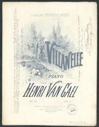 Villanelle Musique imprimée = Gedrukte muziek op.10 Henri Van Gael | Van Gael, Henri. Componist