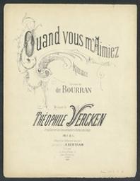 Quand vous m'aimiez Musique imprimée = Gedrukte muziek musique de Théophile Vercken ; paroles de Bourran | Vercken, Théophile. Compositeur