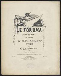 Le forban Musique imprimée = Gedrukte muziek chant de mer paroles de T. de Bartouneaux ; musique du comte Ab. d'Adhémar ; Deutsch von Carl Gollmick | Adhémar, Abel, Comte de (1812-1851)