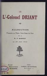 Le Lt-Colonel Driant allocution prononcée en l'Eglise Notre-Dame de Paris le 28 juin 1916 par la R.P. Barret | Barret (Abbé). Auteur