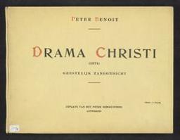 Drama Christi Musique imprimée = Gedrukte muziek geestelijk zanggedicht door Peter Benoit ; klavierbewerking van Edward Keurvels | Benoit, Peter (1834-1901)