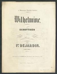 Wilhelmine Musique imprimée = Gedrukte muziek schottisch pour le piano Ferdinand Dejardin | Dejardin, Ferdinand. Compositeur