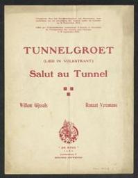 Tunnelgroet Musique imprimée = Gedrukte muziek muziek van Renaat Veremans ; gedicht van Willem Gyssels | Veremans, Renaat (1894-1969)