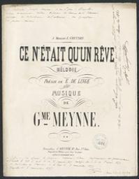 Ce n'était qu'un rêve Musique imprimée = Gedrukte muziek mélodie musique de G[uillaume] Meynne ; poésie de E. De Linge | Meynne, Guillaume