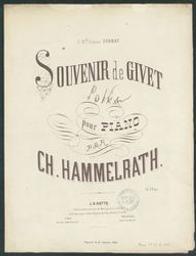 Souvenir de Givet Musique imprimée = Gedrukte muziek polka Charles Hammelrath | Hammelrath, Charles. Compositeur