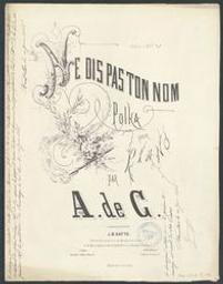 Ne me dis pas ton nom Musique imprimée = Gedrukte muziek polka A[lexis] de C[astillon] | Castillon, Alexis (1838-1873). Compositeur