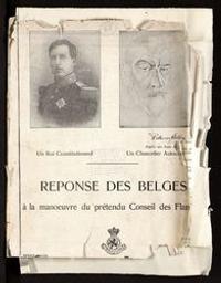 Un roi constitutionnel, un chancelier autocrate. Réponse des Belges à la manoeuvre du prétendu Conseil des Flandres |