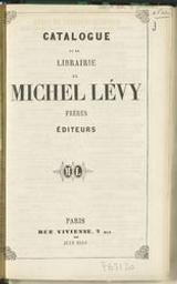 Catalogue de la librairie de Michel Lévy frères éditeurs |