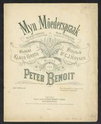 Myn Môederspraak voor zang met begeleiding van klavier of harp muziek van Peter Benoit ; gedicht van Klaus Groth ; Aldietsch van C. J. Hansen ; paroles françaises de Julius Sabbe ; Hochdeutsch von F.A. Hoffmann   Benoit, Peter (1834-1901)