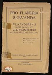 Pro Flandria servanda. Vlaanderen's recht en eisch tot zelfstandigheid gesteld, toegelicht, gestaafd |