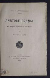 Anatole France ses origines angevines et son oeuvre par Henri-Maurice Casset | Casset, Henri-Maurice