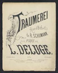Traumerei Musique imprimée = Gedrukte muziek Rêve d'enfant de Robert Schumann ; pour piano par L. Deluge | Schumann, Robert (1810-1856) - German composer. Compositeur