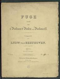 Fuge in D für 2 Violinen, 2 Violen und Violoncell : 137tes Werk Ludwig van Beethoven | Beethoven, Ludwig van (1770-1827)