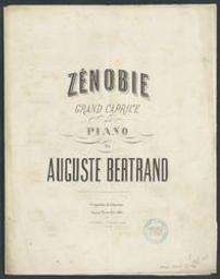 Zénobie Musique imprimée = Gedrukte muziek grand caprice pour piano Auguste Bertrand | Bertrand, Auguste. Compositeur