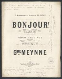 Bonjour! Musique imprimée = Gedrukte muziek chanson musique de G[uillaume] Meynne ; poésie de E. De Linge | Meynne, Guillaume