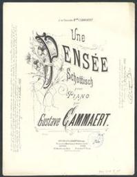 Une pensée Musique imprimée = Gedrukte muziek schottisch Gustave Cammaert | Cammaert, Gustave. Compositeur