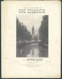 Une éclaircie Musique imprimée = Gedrukte muziek chanson paroles d'Antoine Clesse ; musique de *** | Clesse, Antoine (1816-1889). Geciteerde auteur