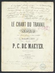 Le chant du travail Musique imprimée = Gedrukte muziek musique de P. C. De Maeyer ; paroles de A. C. Dauby | De Maeyer, P. C. Componist
