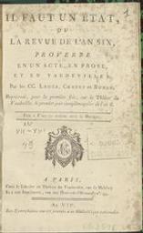 Il faut un état, ou La revue de l'an six proverbe en un acte, en prose, et en vaudevilles par les CC. Léger, Chazet, et Buhan | Leger. Auteur