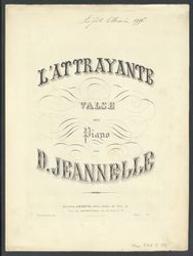 L'attrayante Musique imprimée = Gedrukte muziek valse D. Jeannelle | Jeannelle, D. Componist