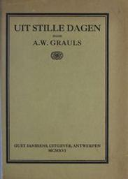 Uit stille dagen door A. W. Grauls | Grauls, Armand Willem (1889-1968)