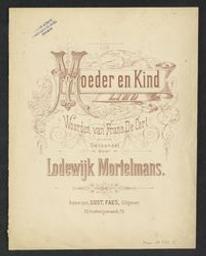 Moeder en kind Musique imprimée = Gedrukte muziek lied getoonzet door Lodewijk Mortelmans ; woorden van Frans De Cort | Mortelmans, Lodewijk (1868-1952)
